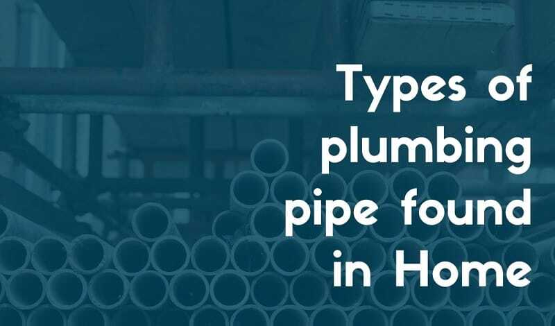 Types of plumbig pipe found in home