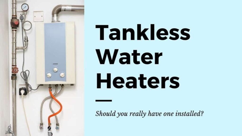 Tankless Water Heater: Should You Really Have One