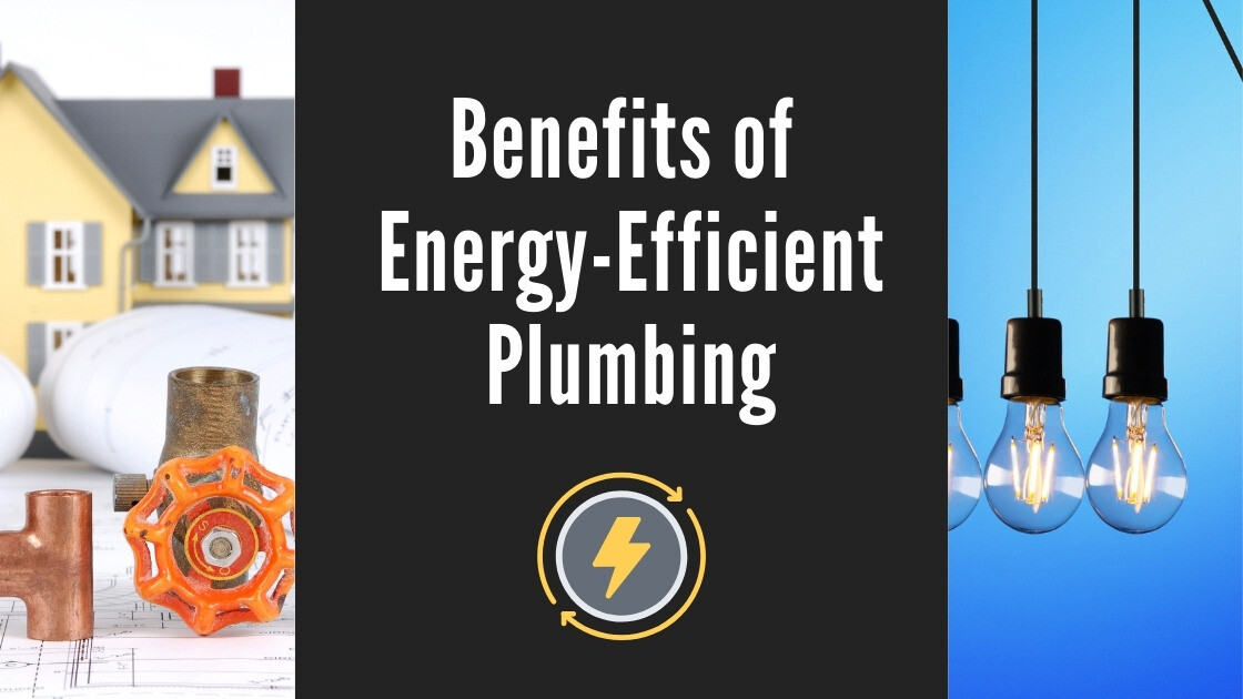 Benefits of Energy-Efficient Plumbing